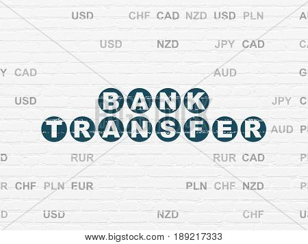 Currency concept: Painted blue text Bank Transfer on White Brick wall background with Currency