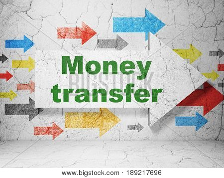 Money concept:  arrow with Money Transfer on grunge textured concrete wall background, 3D rendering