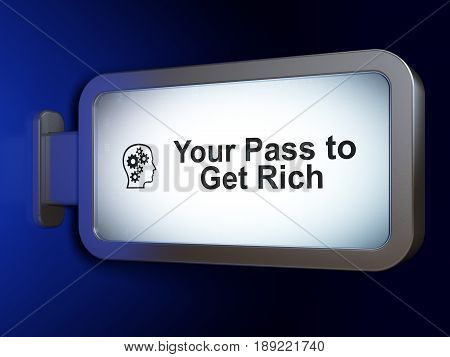 Business concept: Your Pass to Get Rich and Head With Gears on advertising billboard background, 3D rendering