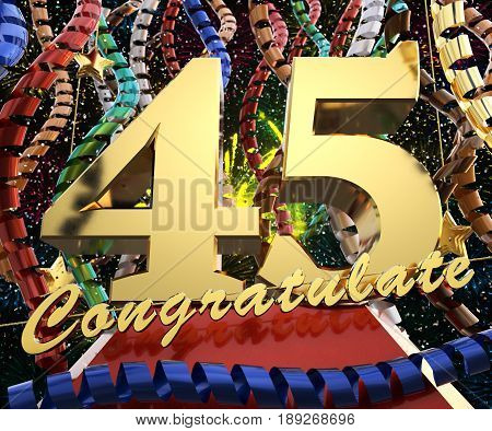 Gold number forty five with the word congratulate. 3D illustration