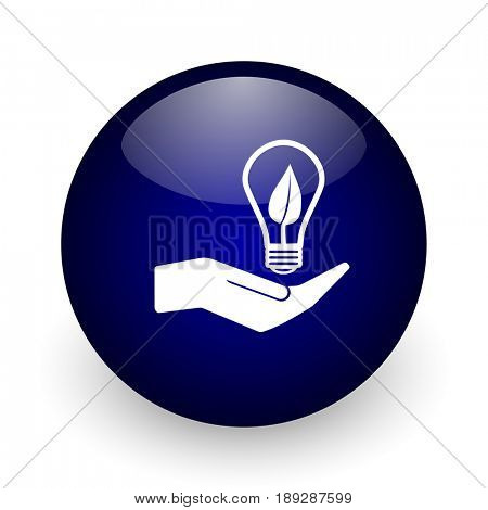 Ecology bulb on hand blue glossy ball web icon on white background. Round 3d render button.