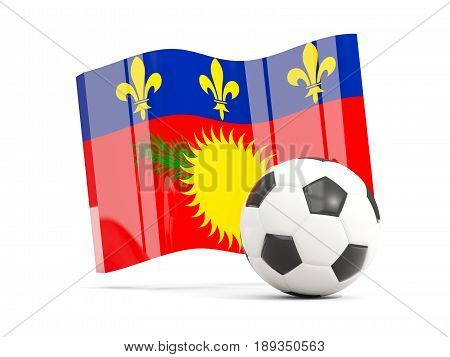 Football With Waving Flag Of Guadeloupe Isolated On White