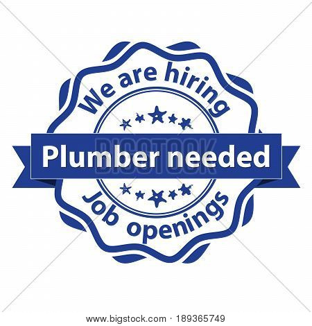 Plumber needed. We're hiring. Job openings - set of blue and red grunge stamps / labels
