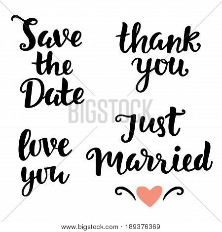 Save the Date, Love you, Just Married, Thank you. Wedding hand written lettering. Modern Calligraphy. Typography Design. Vector Illustration