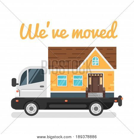 Vector flat style illustration of truck with house instead of truck bodywork. Concept for home moving. Isolated on white background.