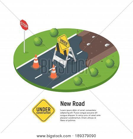 Vector isometric illustration of building a new road. Concept for road repair. Under construction sign. Isolated on white background.