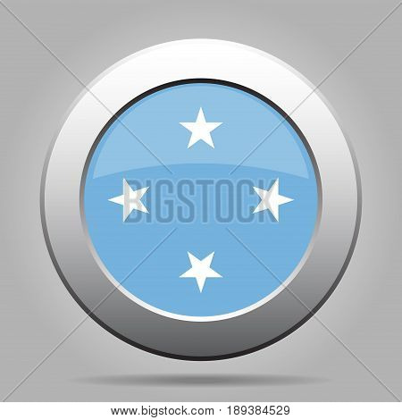 National flag - Federated States of Micronesia. Shiny metal gray round button with shadow.