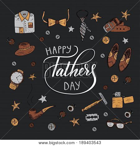 Quote Happy father s day with men s vintage symbols. Excellent holiday card for father s day. Vector illustration. Trend handwrit ten calligraphy.