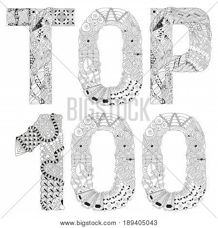Hand-painted art design. Adult anti-stress coloring page. Black and white hand drawn illustration word TOP 100 for coloring book