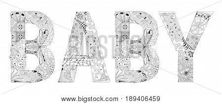 Hand-painted art design. Adult anti-stress coloring page. Black and white hand drawn illustration word BABY for coloring book for anti stress T - shirt design tattoo and other decorations