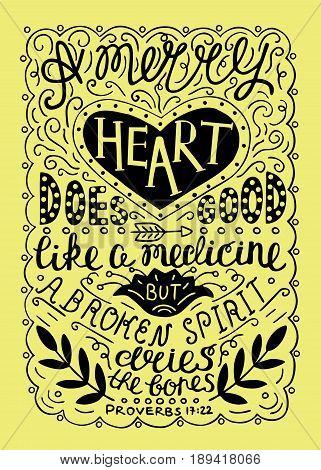 Hand lettering Merry heart does good like medicine but a crushed spirit dries up the bones. Biblical background. Christian poster. Proverbs. Vintage
