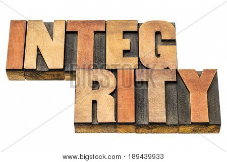 integrity - word abstract in letterpress wood type blocks isolated on white