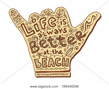 Milk and coffee colors vector shaka symbol with lettering sign inside: Life is better at the beach