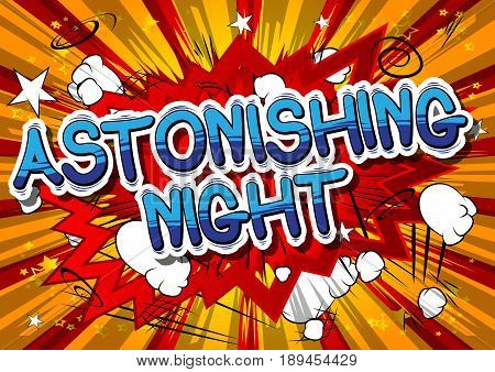 Astonishing Night - Comic book style phrase on abstract background.