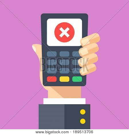Credit card machine with cross mark. Hand holding point of sale, pos, payment terminal with x mark on screen. Transaction rejected, wrong pin number entered concepts. Flat design vector illustration