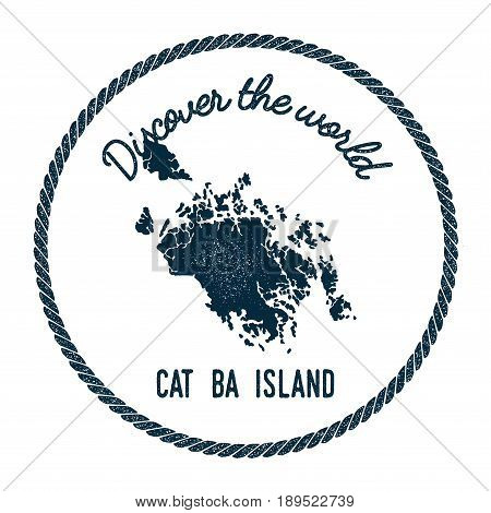 Cat Ba Island Map In Vintage Discover The World Insignia. Hipster Style Nautical Postage Stamp, With