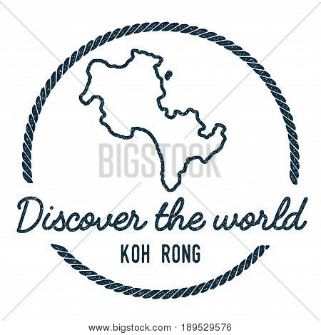Koh Rong Map Outline. Vintage Discover The World Rubber Stamp With Island Map. Hipster Style Nautica