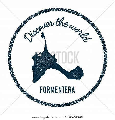 Formentera Map In Vintage Discover The World Insignia. Hipster Style Nautical Postage Stamp, With Ro