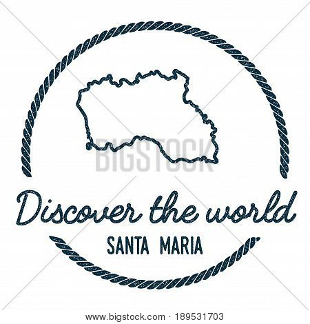Santa Maria Island Map Outline. Vintage Discover The World Rubber Stamp With Island Map. Hipster Sty