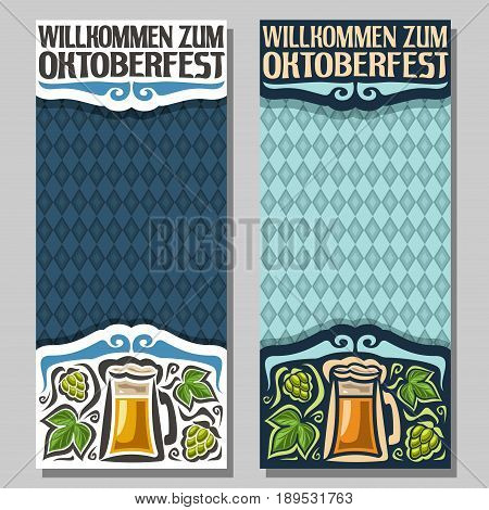 Vector vertical banners for Oktoberfest: 2 invite ticket on fest party on blue harlequin rhombus background, art lettering text - willkommen zum oktoberfest, green hops leaf, foamy beer in glass mug.