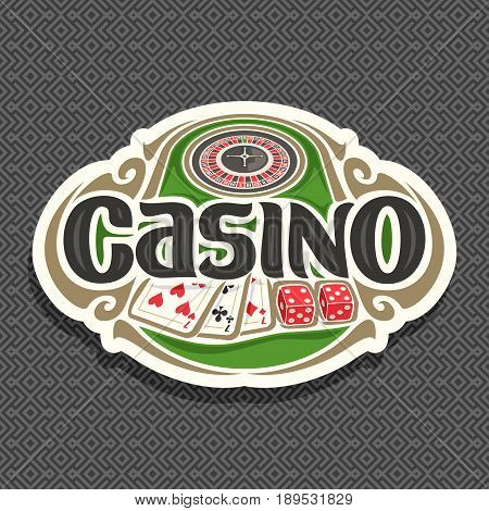 Vector logo for Casino club on grey background: roulette wheel on green table, lettering text - casino, combination of playing card 3 seven for blackjack, 2 dice for craps, gambling icon for casino.