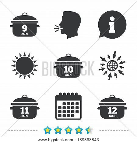 Cooking pan icons. Boil 9, 10, 11 and 12 minutes signs. Stew food symbol. Information, go to web and calendar icons. Sun and loud speak symbol. Vector