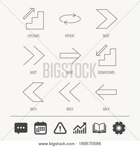 Arrows icons. Upstairs, downstairs and repeat linear signs. Next, back arrows flat line icons. Education book, Graph chart and Chat signs. Attention, Calendar and Cogwheel web icons. Vector
