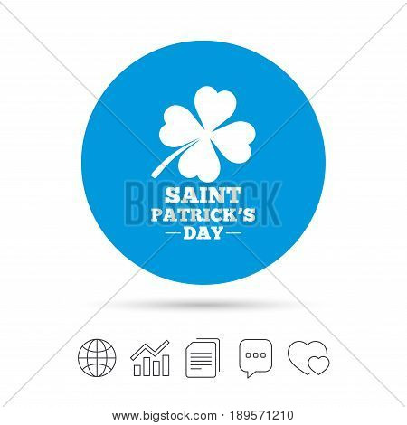 Clover with four leaves sign icon. Saint Patrick quatrefoil luck symbol. Copy files, chat speech bubble and chart web icons. Vector