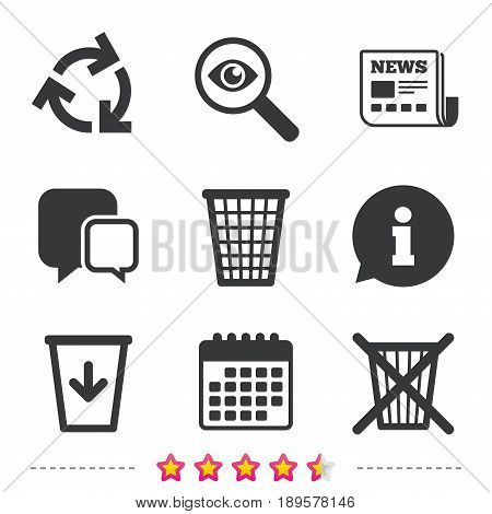 Recycle bin icons. Reuse or reduce symbols. Trash can and recycling signs. Newspaper, information and calendar icons. Investigate magnifier, chat symbol. Vector
