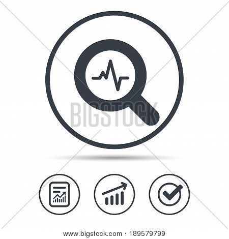 Heartbeat in magnifying glass icon. Cardiology symbol. Medical pressure sign. Report document, Graph chart and Check signs. Circle web buttons. Vector