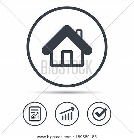 Home icon. House building symbol. Real estate construction. Report document, Graph chart and Check signs. Circle web buttons. Vector