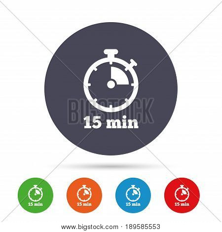 Timer sign icon. 15 minutes stopwatch symbol. Round colourful buttons with flat icons. Vector