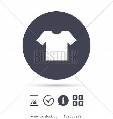 T-shirt sign icon. Clothes symbol. Report document, information and check tick icons. Currency exchange. Vector
