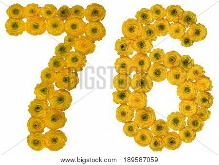 Arabic Numeral 76, Seventy Six, From Yellow Flowers Of Buttercup, Isolated On White Background