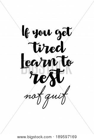 Coffee related illustration with quotes. Graphic design lifestyle lettering. If you get tired, learn to rest, not quit.