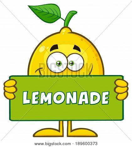 Yellow Lemon Fresh Fruit With Green Leaf Cartoon Mascot Character Holding A Banner With Text Lemonade. Illustration Isolated On White Background