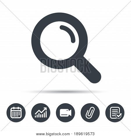 Magnifier icon. Search magnifying glass symbol. Calendar, chart and checklist signs. Video camera and attach clip web icons. Vector