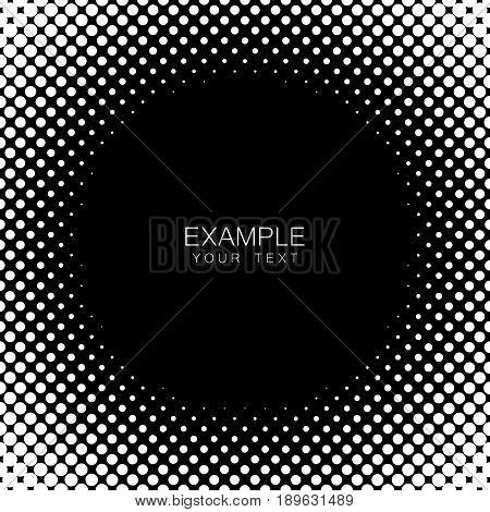 Monochrome circle frame halftone abstract background for cover, logo, emblem with an example of text in the center
