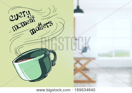 Interior with coffee cup and text on green wall. Every moment matters. 3D Rendering