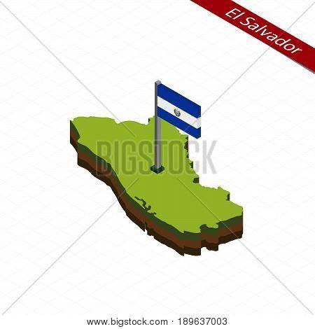 El Salvador Isometric Map And Flag. Vector Illustration.