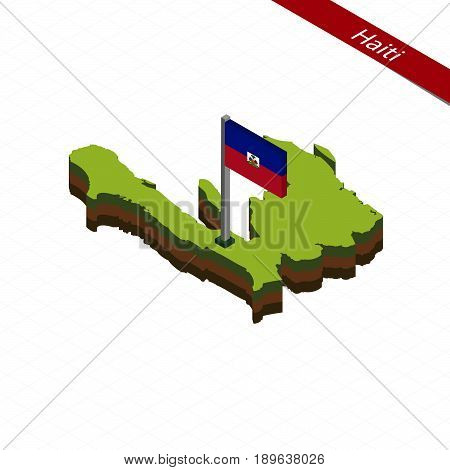 Haiti Isometric Map And Flag. Vector Illustration.