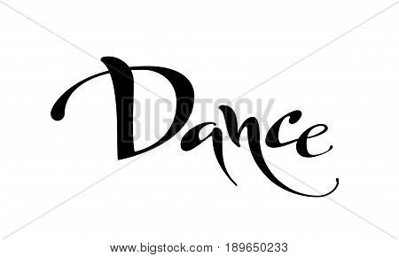 Dance. Vector black and white lettring. Eps8. RGB Global color