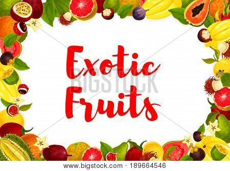 Exotic fruits poster for farm market or store. Vector design of banana, orange and guava or papaya, tropical pineapple, durian and figs or carambola and natural organic maracuya passion fruit