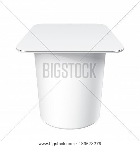 White blank plastic container for yogurt, jams and other products. Vector illustration