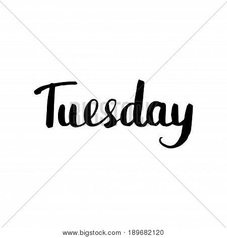 Tuesday lettering. Vector isolated illustration: brush calligraphy, hand lettering. Can be used as Weekdays greeting card, for calendar, schedule, diary, journal, postcard, label sticker and decor