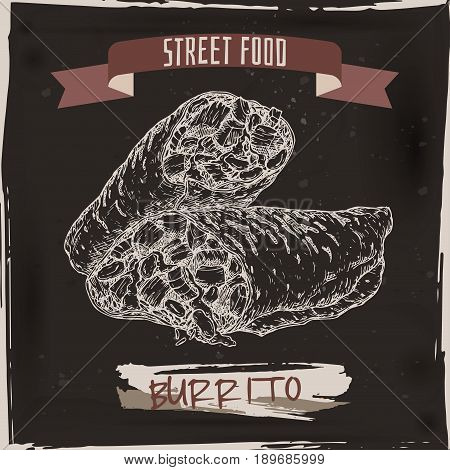 Burrito sketch on black grunge background. Mexican cuisine. Street food series. Great for market, restaurant, cafe, food label design.