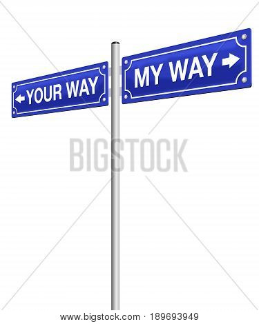 My way - your way - road sign, symbolic for divorce, farewell and going separate ways, different routes or opposite directions - isolated vector illustration on white background.