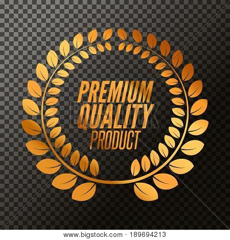 Premium Quality badge product. Golden laurel wreath, Vector illustration on transparent.