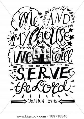 Hand lettering Me and my house we will serve the Lord. Biblical background. Christian poster. Scripture