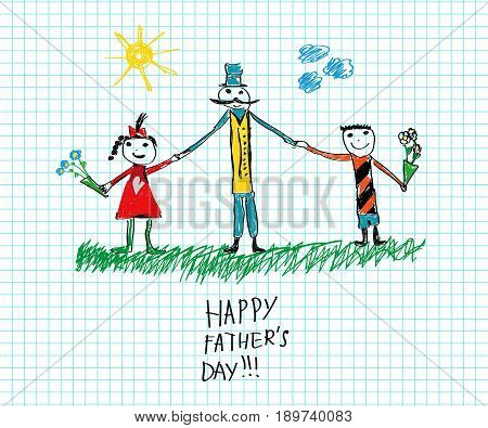 Happy Father's day child's drawing sketch on sheet of paper. Vector doodle illustration